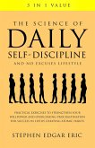 The Science of Daily Self-Discipline and No Excuses Lifestyle: Practical Exercises to Strengthen Your Willpower and Overcoming Procrastination for Success in Life by Creating Atomic Habits (eBook, ePUB)