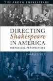 Directing Shakespeare in America: Historical Perspectives