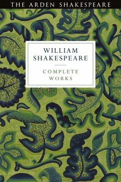 Arden Shakespeare Third Series Complete Works - Shakespeare, William
