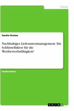 Nachhaltiges Lieferantenmanagement. Ein Schlüsselfaktor für die Wettbewerbsfähigkeit?
