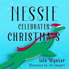 Nessie Celebrates Christmas - Wynter, Isla