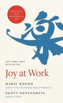 Joy at Work: Organizing Your Professional Life - Kondo, Marie; Sonenshein, Scott