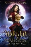Marked (Valkyrie Academy Dragon Alliance, #0.5) (eBook, ePUB)