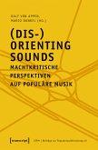 (Dis-)Orienting Sounds - Machtkritische Perspektiven auf populäre Musik (eBook, PDF)