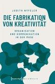 Die Fabrikation von Kreativität (eBook, PDF)