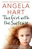 The Girl with the Suitcase: The True Story of a Little Girl with Nowhere to Call Home. a Devoted Foster Carer Who Changes Her Life Forever.