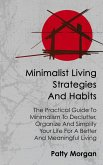 Minimalist Living Strategies and Habits: The Practical Guide To Minimalism To Declutter, Organize And Simplify Your Life For A Better And Meaningful Living (eBook, ePUB)