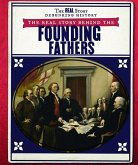 The Real Story Behind the Founding Fathers