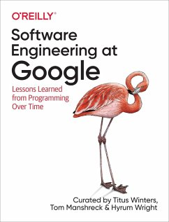 Software Engineering at Google: Lessons Learned from Programming Over Time - Winters, Titus; Wright, Hyrum; Manshrek, Tom
