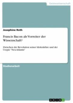 Francis Bacon als Vorreiter der Wissenschaft?