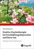 Positive Psychotherapie bei Erschöpfungsdepression und Burn-out (eBook, ePUB)