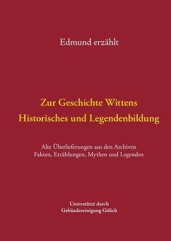 Zur Geschichte Wittens - Historisches und Legendenbildung (eBook, ePUB)