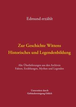 Zur Geschichte Wittens - Historisches und Legendenbildung (eBook, ePUB) - Oldenburg, Edmund