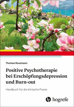 Positive Psychotherapie bei Erschöpfungsdepression und Burn-out (eBook, PDF) - Russmann, Thomas