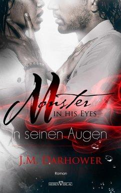 Monster in his eyes - In seinen Augen (eBook, ePUB) - Darhower, J. M.