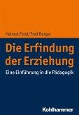 Die Erfindung der Erziehung (eBook, PDF)
