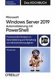 Microsoft Windows Server 2019 Automatisierung mit PowerShell - Das Kochbuch (eBook, ePUB)
