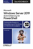 Microsoft Windows Server 2019 Automatisierung mit PowerShell - Das Kochbuch (eBook, PDF)