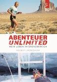 Abenteuer Unlimited: Mein Leben im Grenzbereich (eBook, ePUB)