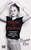 Periode ist politisch (eBook, ePUB)