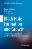 Black Hole Formation and Growth (eBook, PDF)
