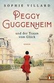Peggy Guggenheim und der Traum vom Glück (eBook, ePUB)