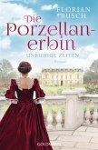 Unruhige Zeiten / Die Porzellan-Erbin Bd.1 (eBook, ePUB)