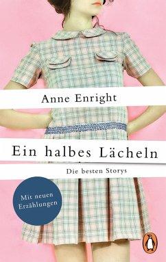 Ein halbes Lächeln (eBook, ePUB) - Enright, Anne