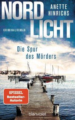 Nordlicht - Die Spur des Mörders / Boisen & Nyborg Bd.2 (eBook, ePUB) - Hinrichs, Anette