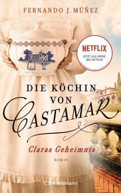 Claras Geheimnis / Die Köchin von Castamar Bd.1 (eBook, ePUB) - Múñez, Fernando J.