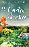 Die Gartenschwestern (eBook, ePUB)