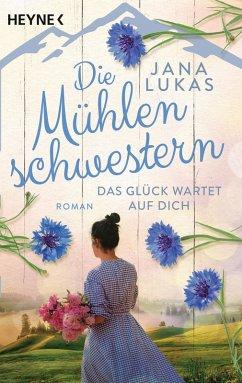 Das Glück wartet auf dich / Die Mühlenschwestern Bd.3