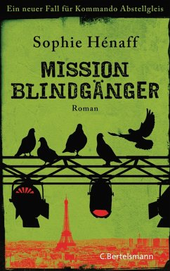 Mission Blindgänger / Kommando Abstellgleis Bd.3 (eBook, ePUB) - Hénaff, Sophie