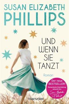 Und wenn sie tanzt (eBook, ePUB) - Phillips, Susan Elizabeth