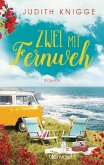 Zwei mit Fernweh (eBook, ePUB)