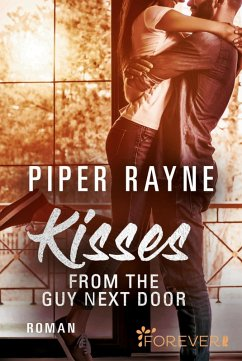 Kisses from the Guy next Door / Baileys-Serie Bd.2 (eBook, ePUB) - Rayne, Piper