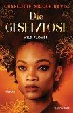 Wild Flower - Die Gesetzlose / The Good Luck Girls Bd.1 (eBook, ePUB)