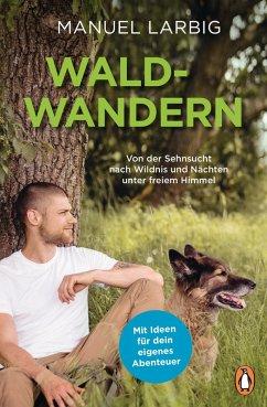 Waldwandern (eBook, ePUB) - Larbig, Manuel