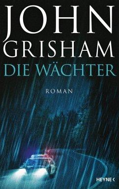 Die Wächter (eBook, ePUB) - Grisham, John