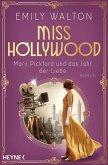 Miss Hollywood - Mary Pickford und das Jahr der Liebe (eBook, ePUB)