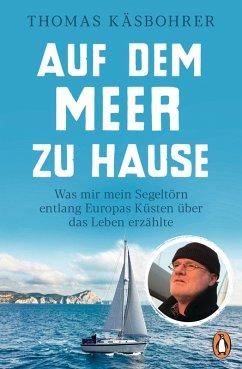 Auf dem Meer zu Hause (eBook, ePUB) - Käsbohrer, Thomas