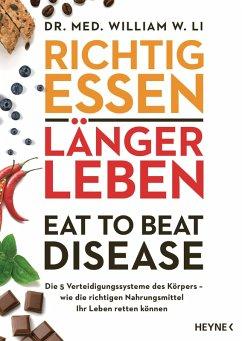 Richtig essen, länger leben - Eat to Beat Disease (eBook, ePUB) - Li, William W.