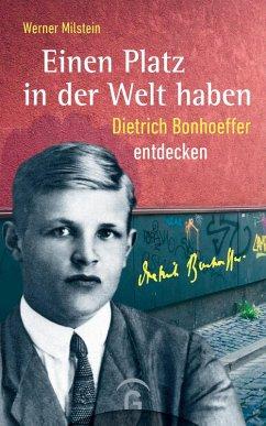 Einen Platz in der Welt haben (eBook, ePUB) - Milstein, Werner