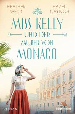 Miss Kelly und der Zauber von Monaco (eBook, ePUB) - Gaynor, Hazel; Webb, Heather