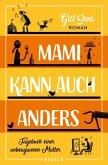 Mami kann auch anders / Tagebuch einer gestressten Mutter Bd.3 (eBook, ePUB)
