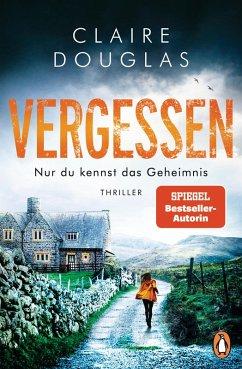 VERGESSEN - Nur du kennst das Geheimnis (eBook, ePUB) - Douglas, Claire