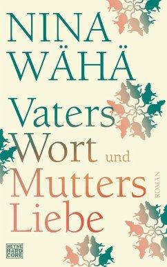 Vaters Wort und Mutters Liebe (eBook, ePUB) - Wähä, Nina