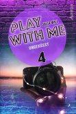 Play with me 4: Ungeküsst (eBook, ePUB)