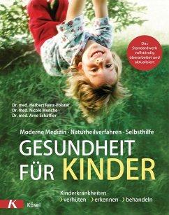 Gesundheit für Kinder (eBook, ePUB) - Renz-Polster, Herbert; Menche, Nicole; Schäffler, Arne