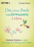 Das kleine Buch vom bewussten Leben / Das kleine Buch Bd.12 (eBook, ePUB)